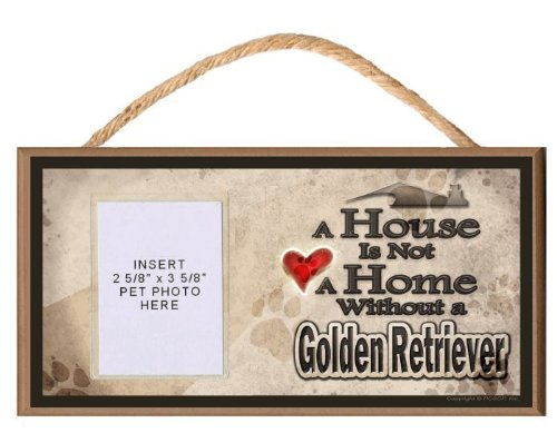 A House is Not a Home without a Golden Retriever Wooden Dog Sign with Clear Insert for Your Pet Photo