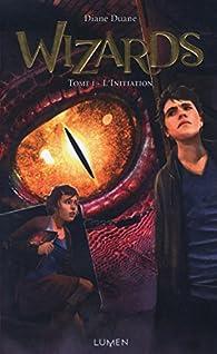 Wizards, tome 1 : L'initiation par Diane Duane