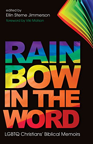 Rainbow in the Word: LGBTQ Christians' Biblical Memoirs
