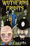 Wuthering Frights, Tony Lewis, 1499217374