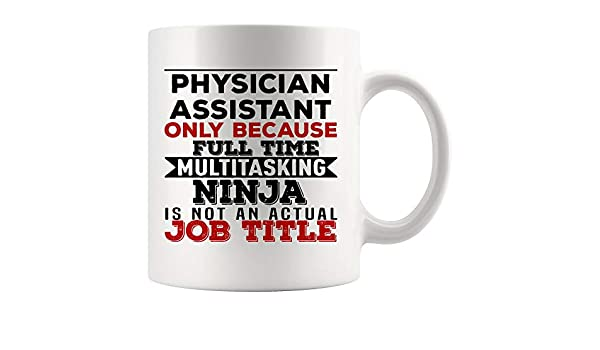 Amazon.com: Physician Assistant Mug Coffee Cup Because ...