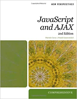 New Perspectives on JavaScript and AJAX, Comprehensive (HTML)