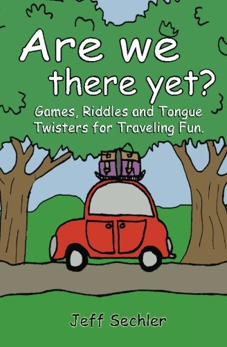 (Are We There Yet?: Games, Riddles and Tongue Twisters for Hours of Traveling)