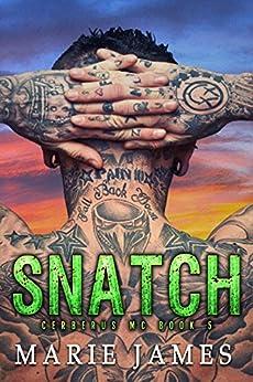 Snatch: Cerberus MC Book 5 by [James, Marie]