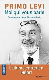 Moi qui vous parle : conversation avec Giovanni Tesio, Levi, Primo