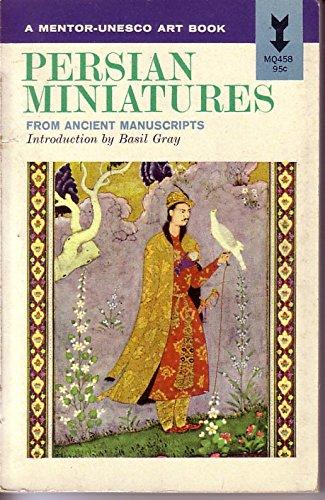 Miniature Persian Art (Persian Miniatures: From Ancient Manuscripts)