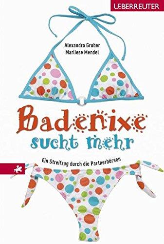 Badenixe sucht mehr: Ein Streifzug durch die Partnerbörsen