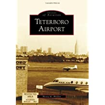 Teterboro Airport (Images of Aviation) by Henry M. Holden (2010-02-10)