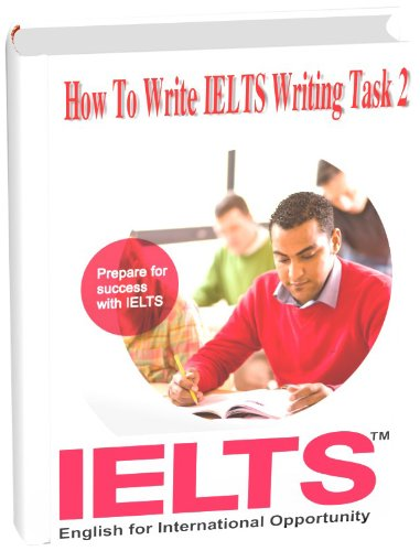 Download How To Write IELTS Writing Task 2: IELTS WRITING TASK 2 INTRODUCTION Pdf