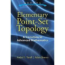Elementary Point-Set Topology: A Transition to Advanced Mathematics (Aurora: Dover Modern Math Originals)