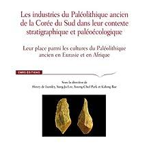 Industries du Paléolithique ancien de la Corée du Sud dans leur contexte stratig
