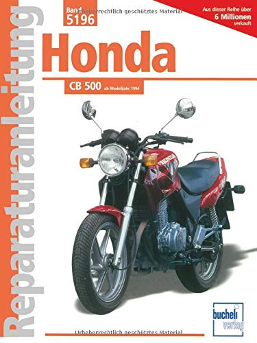 Honda CB 500 Bj. 1994: 2Zyl.Viert.Reihenm.DOHC, VierVentile, Tassenstößl,2 obenl.kettengetr.Nockenwellen (Reparaturanleitungen)