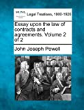 Essay upon the law of contracts and agreements. Volume 2 Of 2, John Joseph Powell, 1240049757