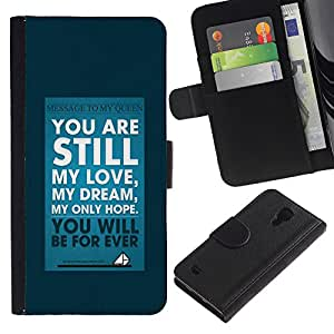 iKiki Tech / Cartera Funda Carcasa - My Love Dream Blue Poster Text Inspiring - Samsung Galaxy S4 IV I9500