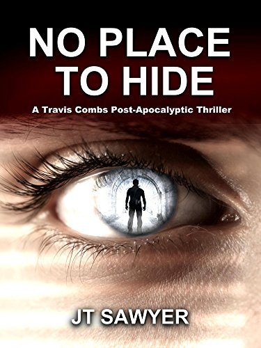 No Place To Hide, a Post-Apocalypse Novel by JT Sawyer (First Wave Series Book 3) by [Sawyer, JT]