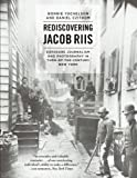 Rediscovering Jacob Riis - Exposure Journalism and Photography in Turn-of-the-Century New York