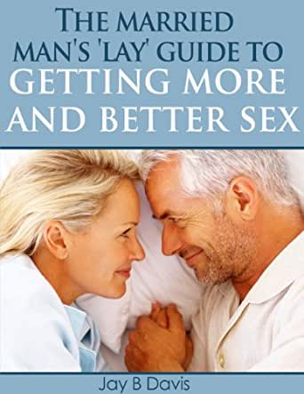 Married mans guide to great sex