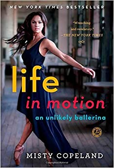 Book Life in Motion: An Unlikely Ballerina by Misty Copeland (2015-02-12)