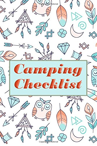 Download Camping Checklist: Camping List Checklist Pack List supplies book to check all gears for hiking trekking backpacking trips planner or outdoor ... of the trips (Travel elements) (Volume 2) pdf