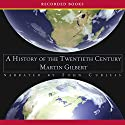 A History of the Twentieth Century Audiobook by Martin Gilbert Narrated by John Curless