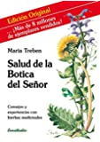 Salud de la botica del señor/Health from God's Garden: Consejos Y Experiencias Con Hierbas Medicinales/Herbal Remedies for Glowing Health and Well-being