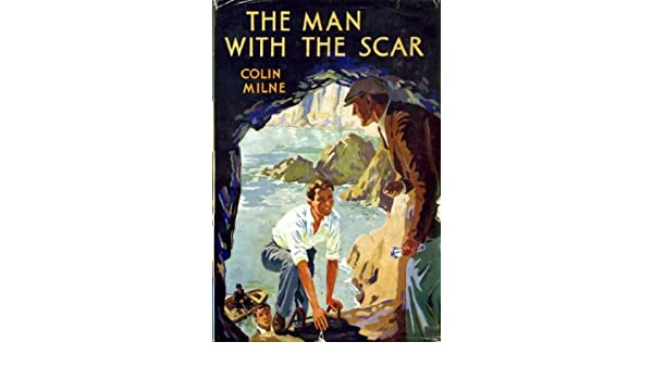 The Man With The Scar Colin Milne Amazon Books