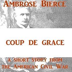 The Coup de Grâce