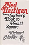 img - for Ned Harrigan: From Corlear's Hook to Herald Square book / textbook / text book