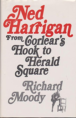 Ned Harrigan: From Corlear's Hook to Herald - Herald Square
