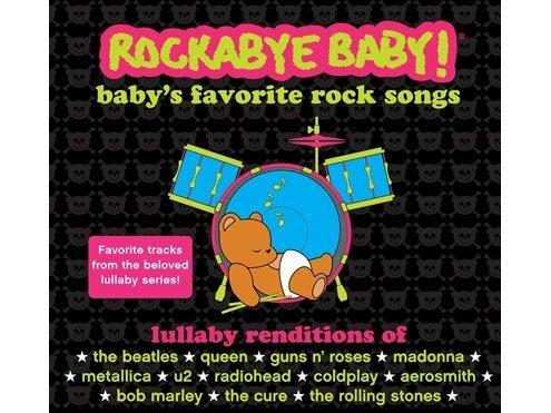 Rockabye Baby! Lullaby Renditions Of Baby's Favorite Rock Songs - Favorite Tracks from the Beloved Series