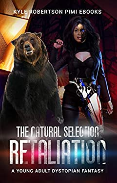 The Natural Selection Retaliation (Cyber Thought Police Book Two): The Young Adult Dystopian Fantasy (The Cyborg Savior Chronicles)