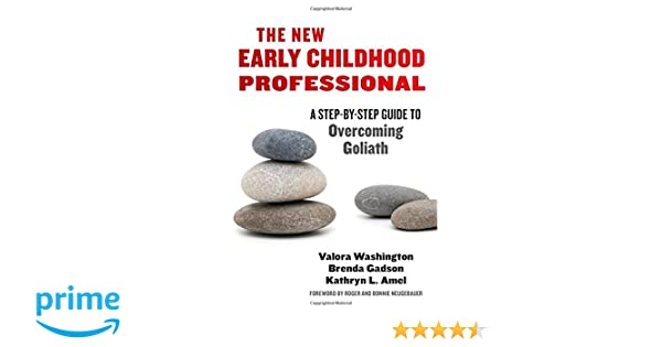 The New Early Childhood Professional: A Step-By-Step Guide