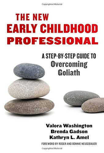 The New Early Childhood Professional: A Step-By-Step Guide to Overcoming Goliath (Early Childhood Education Series)