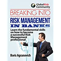 Deals on Breaking Into Risk Management in Banks eBook ($47 Value)