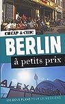 Berlin à petits prix : 400 bons plans pour un week-end par Bourdoiseau