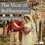 The Vicar of Bullhampton | Anthony Trollope