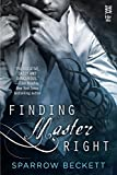 Finding Master Right (Masters Unleashed Book 1)