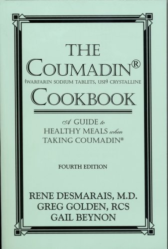 The Coumadin Cookbook: A Guide to Healthy Meals when Taking Coumadin]()