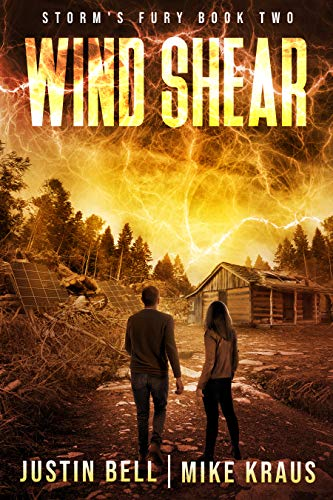 Wind Shear: Book 2 of the Storm's Fury Series: (An Epic Post-Apocalyptic Survival Thriller) by [Bell, Justin, Kraus, Mike]