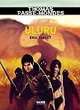 thomas passe mondes uluru tome 4 saga fantasy french edition