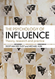 The Psychology of Influence: Theory, research and practice