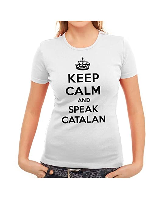 Keep Calm and Speak Catalan Camiseta Original Mujer: Amazon ...