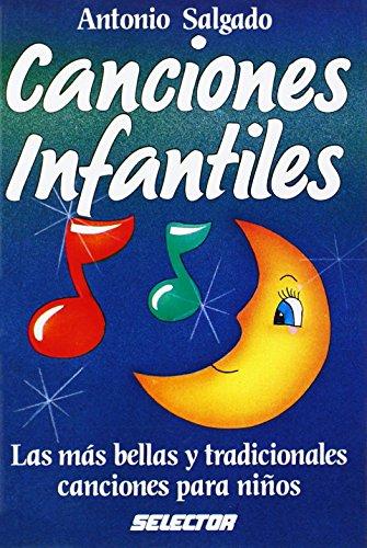 Canciones infantiles: las mas bellas canciones para Ninos (Children's Song Book) (Spanish Edition) by Brand: Selector S.A. de C.U.