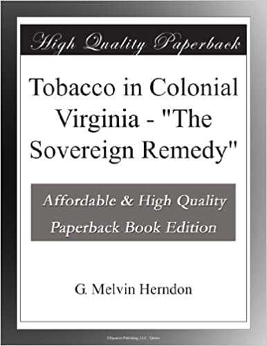 Book Tobacco in Colonial Virginia - 'The Sovereign Remedy'