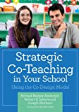 Strategic Co-Teaching in Your School : Using the Co-Design Model, Barger-Anderson, Richael and Isherwood, Robert S., 1598571664