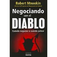 Negociando con el diablo / Bargaining with the Devil: Cuando Negociar O Cuando Pelear /
