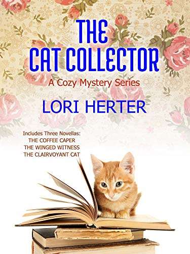 The Cat Collector: A Cozy Mystery Series by [Herter, Lori]