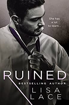 Ruined: A Contemporary Bad Boy Romance by [Lace, Lisa]