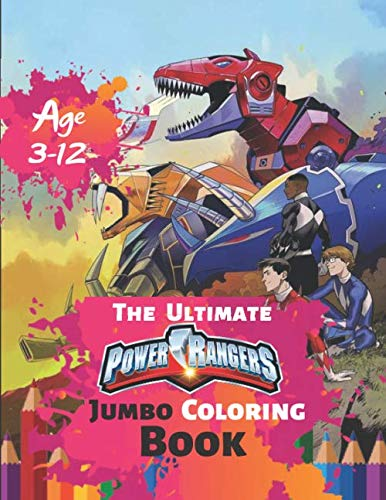 The Ultimate Power Rangers Jumbo Coloring Book Age 3-12: Great Coloring Book for Kids and Any Fan of Power Rangers (Perfect for Children) With 50 High-quality Illustration -