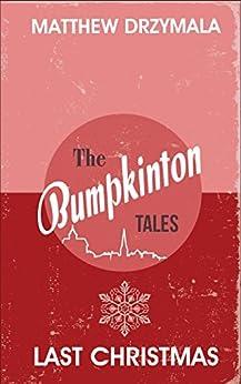 Last Christmas (Book #1) (The Bumpkinton Tales) by [Drzymala, Matthew]